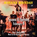 Season Two of HAVANA Mondays Are Back!